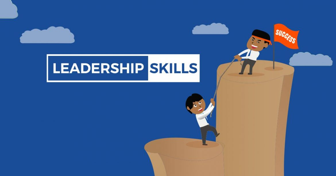 Reasons behind the Importance of Leadership Skills in a Workplace