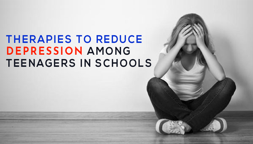 Therapies to Reduce Depression among Teenagers in Schools