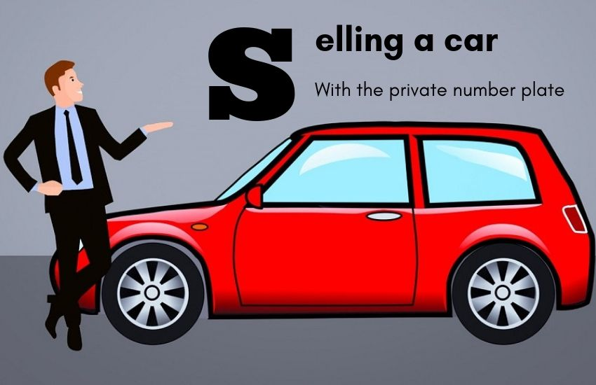 Selling a Car With the Private Number Plate