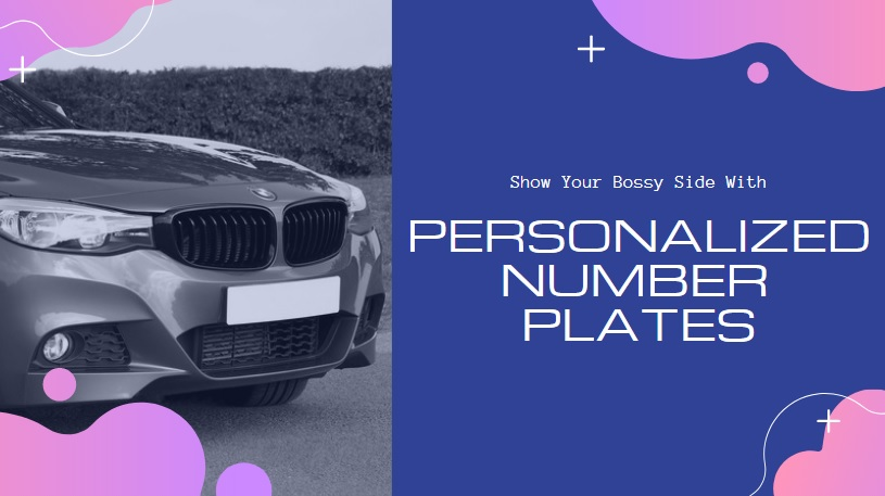 Show Your Bossy Side With Personalized Number Plates