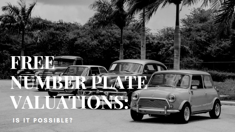 Free Number Plate Valuations: Is it possible?