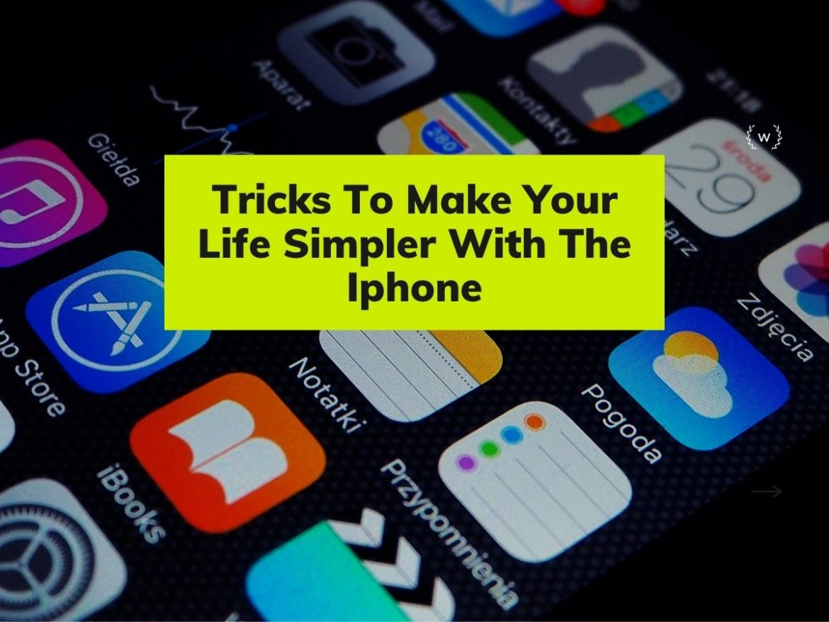 Tricks To Make Your Life Simpler with the iPhone