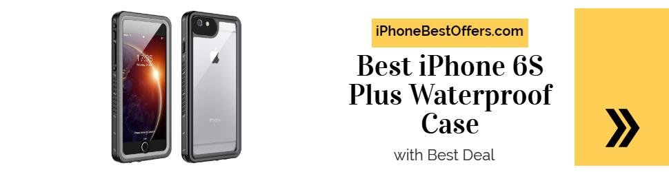 Best iPhone 6S Plus Waterproof Case