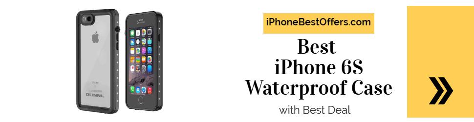 Best iPhone 6S Waterproof Case