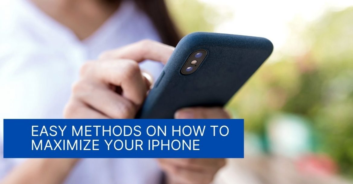 Easy Methods On How To Maximize Your IPhone