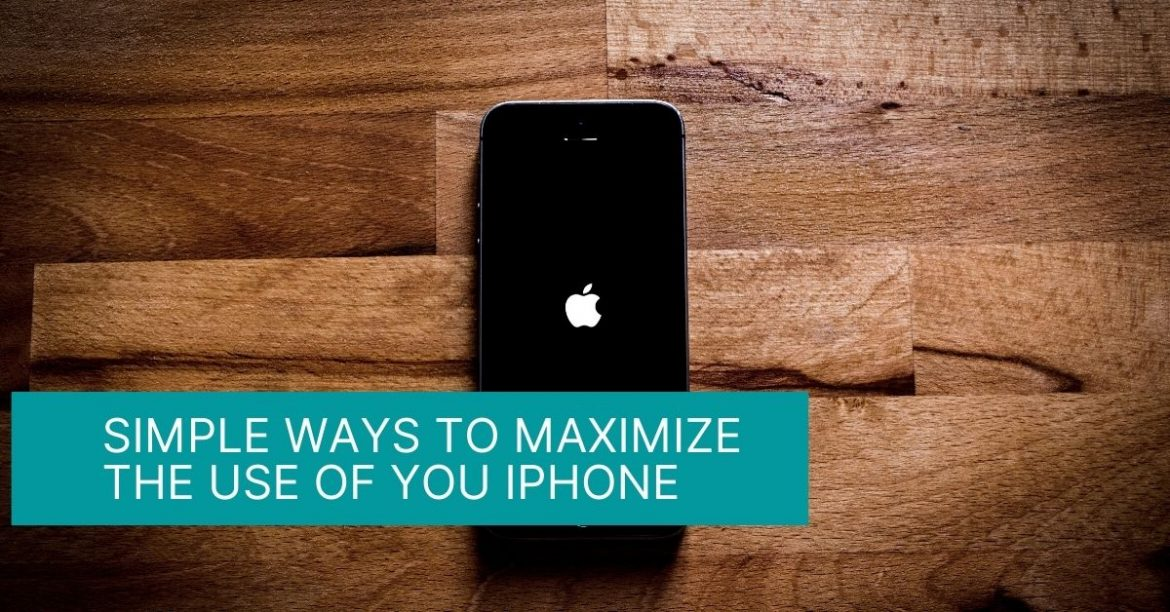 Simple Ways To Maximize The Use Of You IPhone
