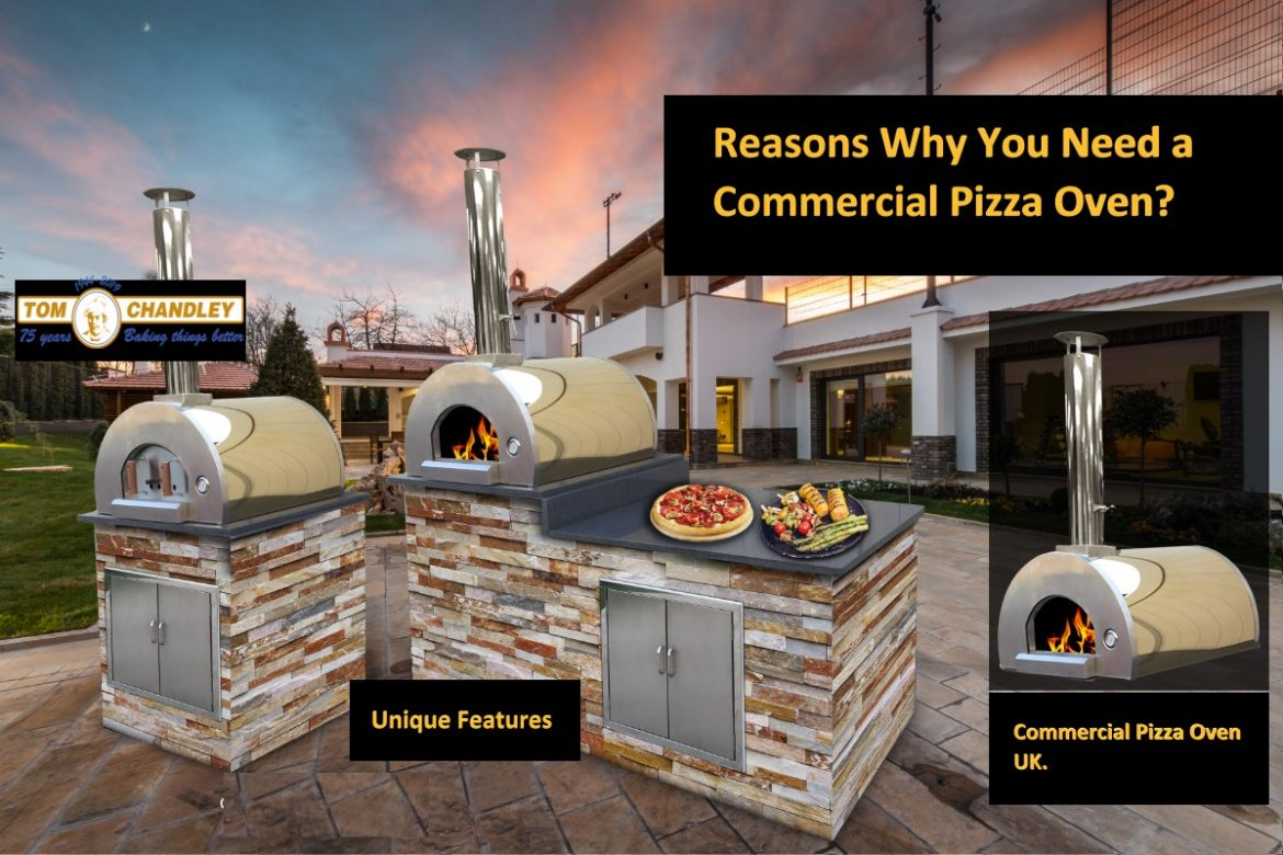Reasons Why You Need a Commercial Pizza Oven?