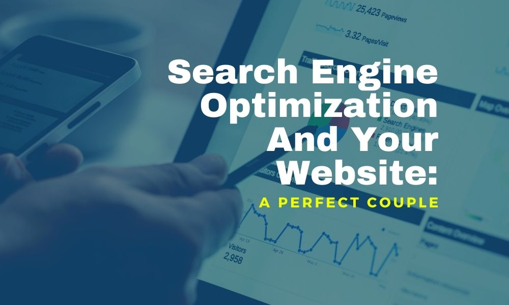 Search Engine Optimization And Your Website: A Perfect Couple