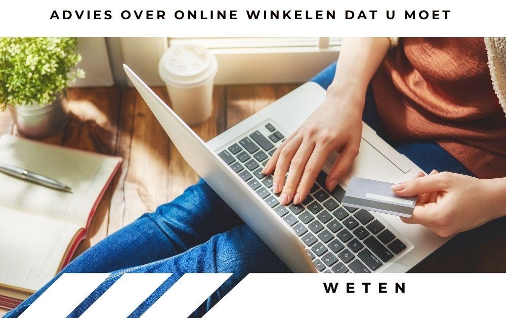 Advies over online winkelen dat u moet weten