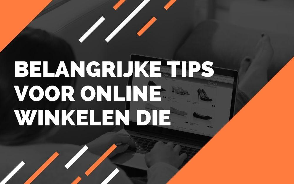 Belangrijke tips voor online winkelen die onmiddellijk moeten worden toegepast
