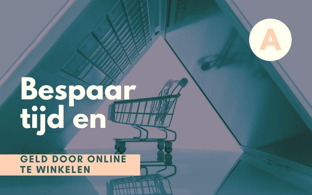 Bespaar tijd en geld door online te winkelen