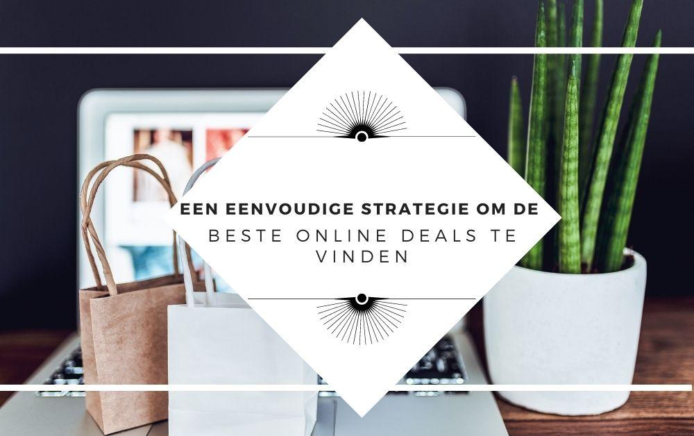 Een eenvoudige strategie om de beste online deals te vinden