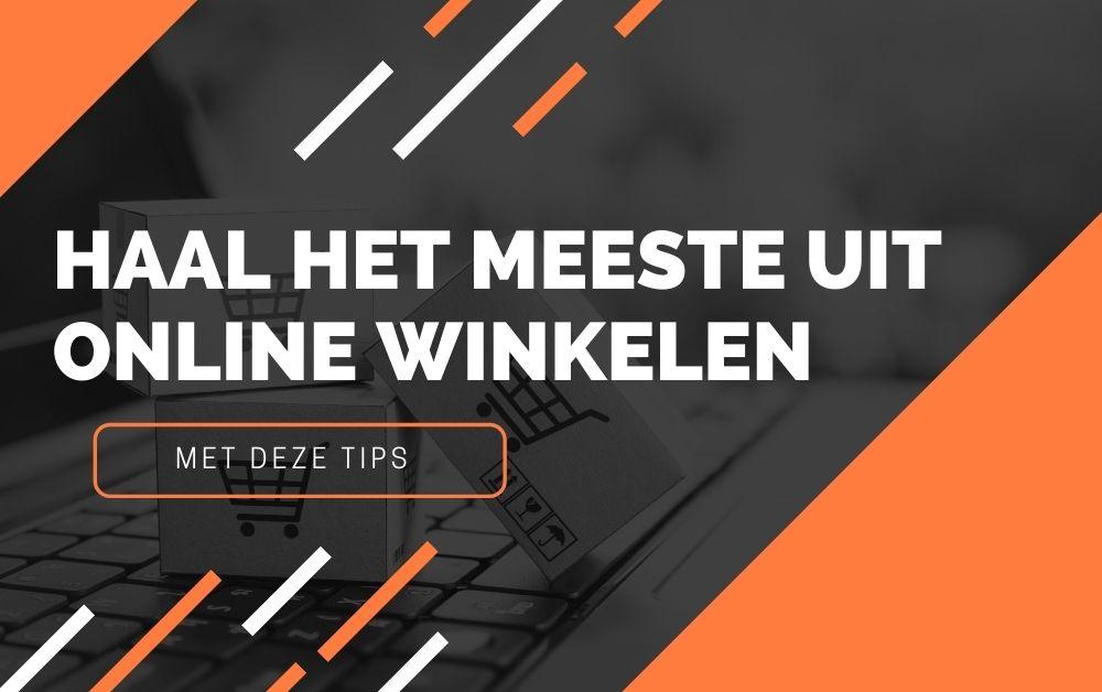 Haal het meeste uit online winkelen met deze tips