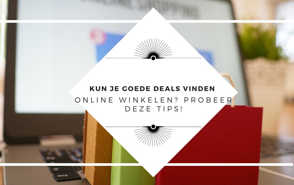 Kun je goede deals vinden bij online winkelen? Probeer deze tips!