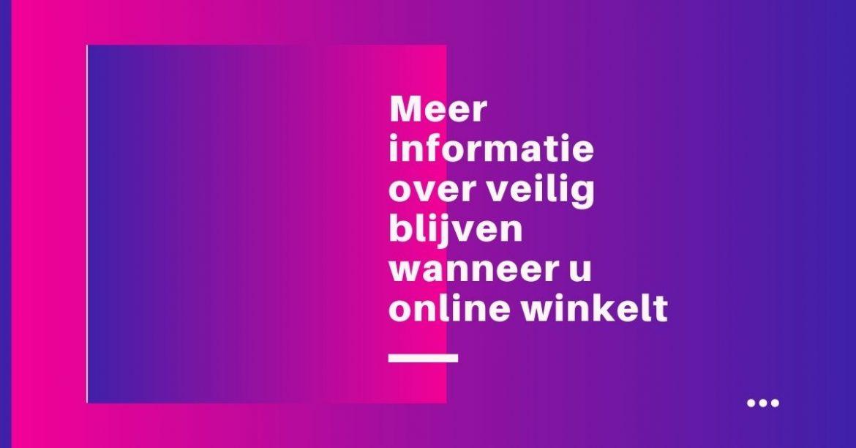 Meer informatie over veilig blijven wanneer u online winkelt