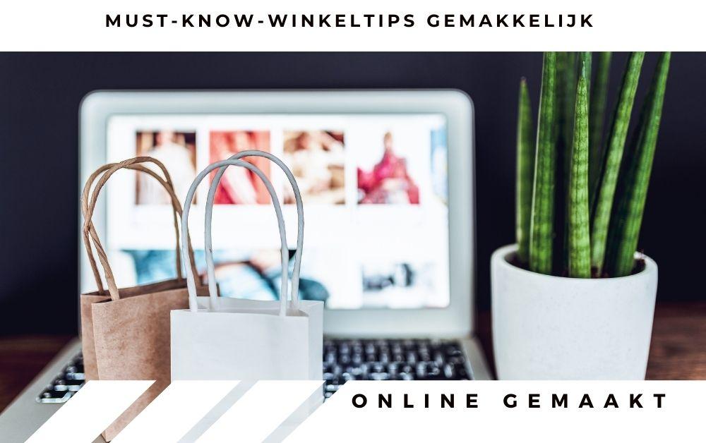 Must-know-winkeltips gemakkelijk online gemaakt