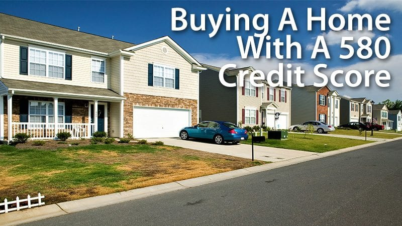 How Is It Possible Buying A House with 580 Credit Score in Houston?